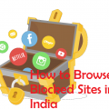 How to browse blocked sites in India